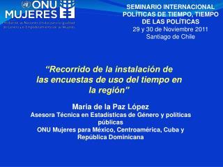 Maria de la Paz López Asesora Técnica en Estadísticas de Género y políticas públicas