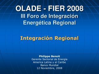 OLADE - FIER 2008 III Foro de Integración  Energética Regional
