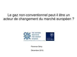Le gaz non-conventionnel peut-il être un acteur de changement du marché européen?