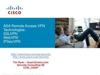 ASA Remote Access VPN Technologies: SSLVPN WebVPN IPSecVPN