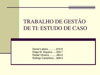 TRABALHO DE GESTÃO DE TI: ESTUDO DE CASO