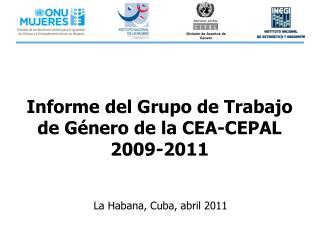 Informe del Grupo de Trabajo de Género de la CEA-CEPAL  2009-2011