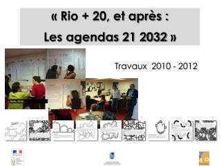 «Rio + 20, et après : Les agendas 21 2032»