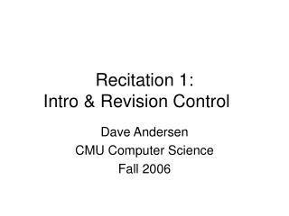 Recitation 1:   Intro & Revision Control