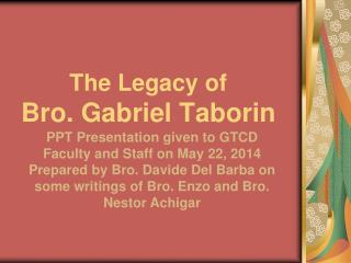 The Legacy of  Bro. Gabriel Taborin