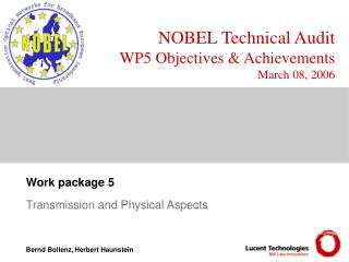 NOBEL Technical Audit WP5 Objectives & Achievements March 08, 2006
