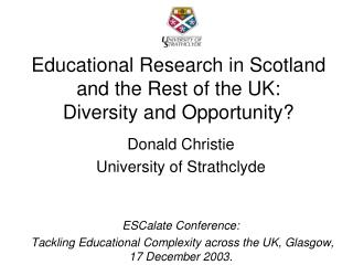Educational Research in Scotland and the Rest of the UK: Diversity and Opportunity?