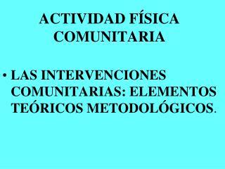 ACTIVIDAD FÍSICA COMUNITARIA