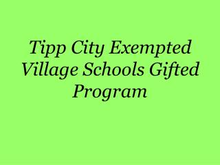 Tipp City Exempted Village Schools Gifted Program