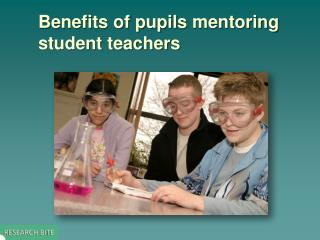 Benefits of pupils  mentoring student teachers