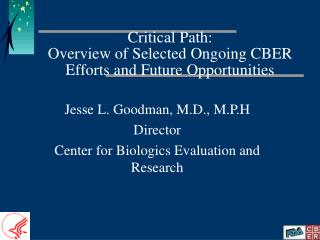 Critical Path: Overview of Selected Ongoing CBER Efforts and Future Opportunities