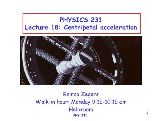 PHYSICS 231 Lecture 18: Centripetal acceleration