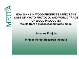 HOW SINKS IN WOOD PRODUCTS AFFECT THE COST OF KYOTO PROTOCOL AND WORLD TRADE OF WOOD PRODUCTS: