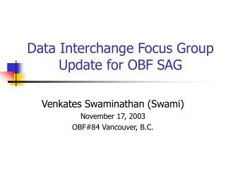Data Interchange Focus Group Update for OBF SAG