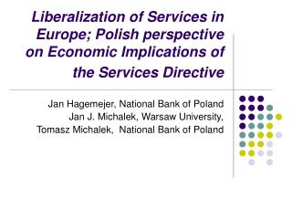 Jan Hagemejer,  N ational Bank of Poland Jan J. Michalek, Warsaw University,