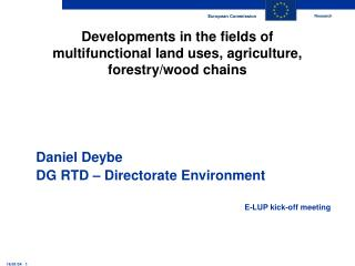 Developments in the fields of multifunctional land uses, agriculture, forestry/wood chains