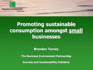 Businesses are consumers too ! What BEP are doing about it