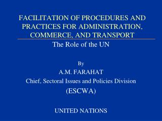 FACILITATION OF PROCEDURES AND PRACTICES FOR ADMINISTRATION, COMMERCE, AND TRANSPORT