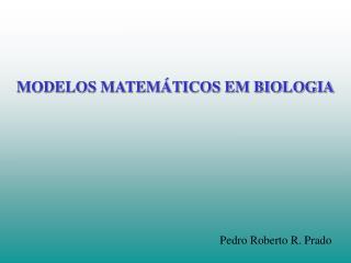 MODELOS MATEM�TICOS EM BIOLOGIA