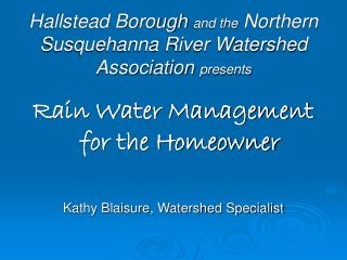 Hallstead Borough and the Northern Susquehanna River Watershed Association presents