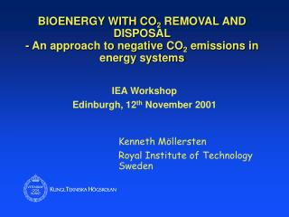 IEA Workshop Edinburgh, 12 th  November 2001 Kenneth Möllersten