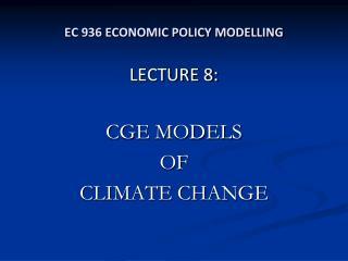 EC 936 ECONOMIC POLICY MODELLING
