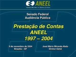 Prestação de Contas  ANEEL           1997 – 2004
