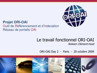 Le travail fonctionnel ORI-OAI Nolwen Clément-Huet