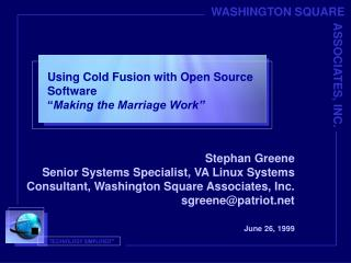 "Using Cold Fusion with Open Source Software "" Making the Marriage Work"""