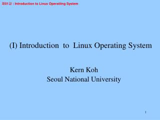 (I) Introduction  to  Linux Operating System