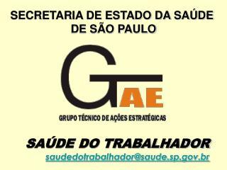 SAÚDE DO TRABALHADOR saudedotrabalhador@saude.sp.br