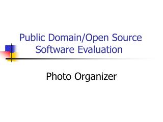 Public Domain/Open Source 	Software Evaluation