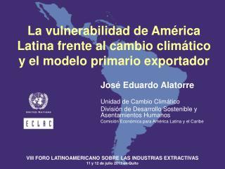 José Eduardo Alatorre Unidad de  Cambio Climático