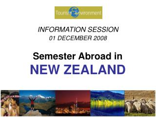 INFORMATION SESSION 01 DECEMBER 2008 Semester Abroad in NEW ZEALAND