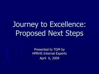 Journey to Excellence: Proposed Next Steps