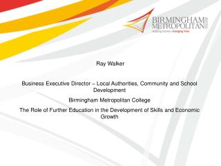Ray Walker Business Executive Director – Local Authorities, Community and School Development