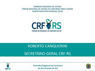 ROBERTO CANQUERINI SECRETÁRIO-GERAL CRF-RS
