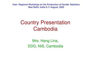 Country Presentation Cambodia