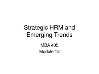 Strategic HRM and Emerging Trends