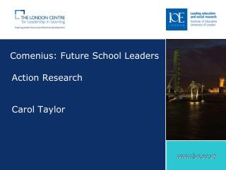 Comenius: Future School Leaders    Action Research   Carol Taylor
