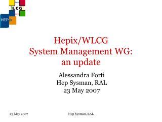 Hepix/WLCG  System Management WG:  an update