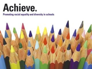Achieve  Race equality and your school project.