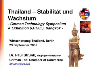 Wirtschaftstag Thailand, Berlin 23 September 2005 Dr. Paul Strunk,  Hauptgesch äftsführer