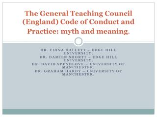 The General Teaching Council (England) Code of Conduct and Practice: myth and meaning .