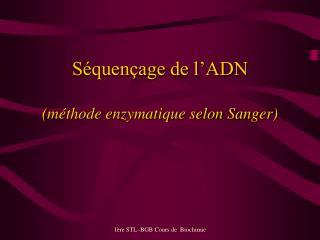Séquençage de l'ADN (méthode enzymatique selon Sanger)