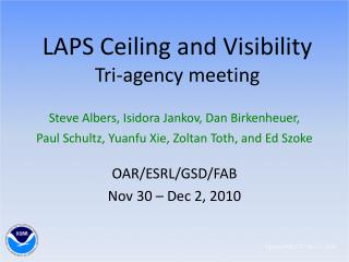 LAPS Ceiling and Visibility Tri-agency meeting