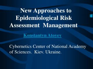 New Approaches to                                                         Epidemiological Risk     Assessment  Ma