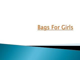 Trendy Bags for Girls