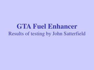 GTA Fuel Enhancer Results of testing by John Satterfield