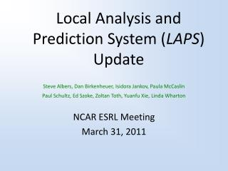 Local Analysis and Prediction System ( LAPS ) Update